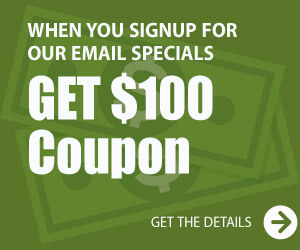 Get $100 Coupon when you sign up for our mailing list